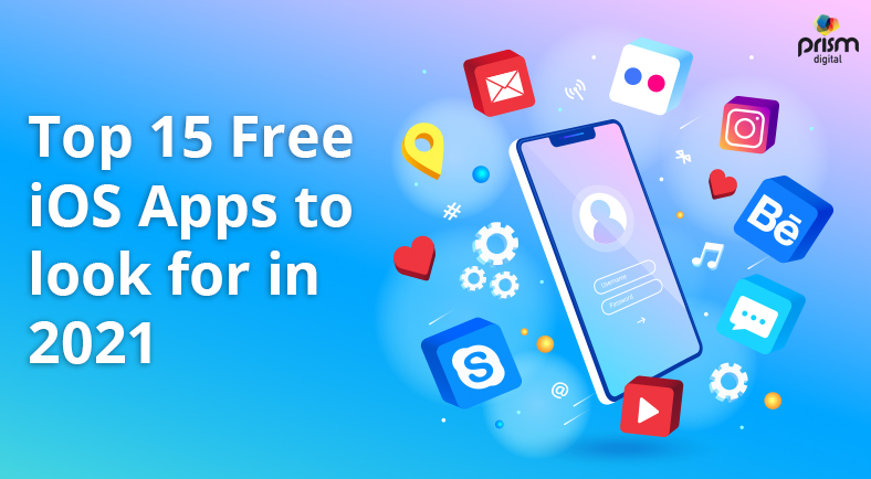 Top 15 Free IOS Apps 2021