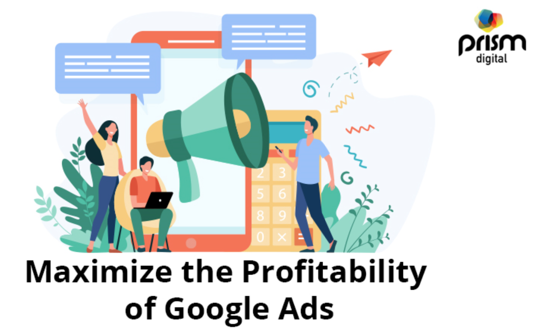 6 Actionable Tips to Improve the Profitability of Google Ads